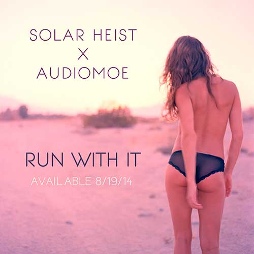 Run-With-It-Audiomoe-x-Solar-Heist